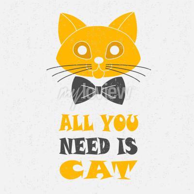 Плакат Все, что вам нужно, это кошка